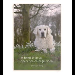 Hond liefdevol opvoeden en begeleiden - puppy hond training trainen heropvoeden puppyboek online kopen bestellen