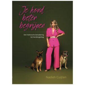 Boek Je hond beter begrijpen Nadieh Cuijten van hakjes tot poepzakjes holistische benadering hondentrainer hondengedrag